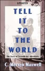 Tell It to the World - C. Mervyn Maxwell