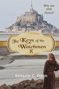 The Keys of the Watchmen (Volume 1) - Kathleen C Perrin