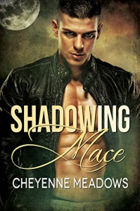 Shadowing Mace - Cheyenne Meadows