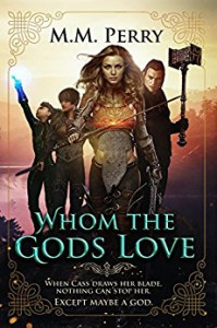 Whom the Gods Love (Of Gods & Mortals) - M.M. Perry
