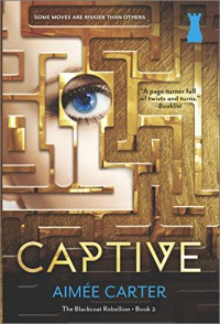 Captive (The Blackcoat Rebellion) - Aimée Carter