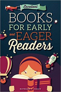 Excellent Books for Early and Eager Readers - Kathleen T Isaacs