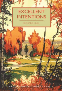 Excellent Intentions - Richard   Hull, Martin Edwards