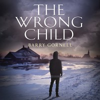 The Wrong Child - Barry Gornell, Wiliam Gaminara, Audible Studios