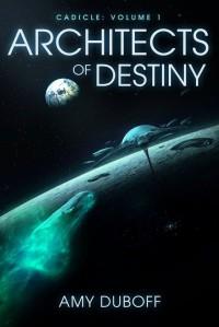 Architects of Destiny (Cadicle #1) - Amy DuBoff