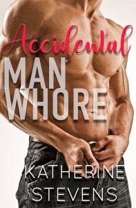 Accidental Man Whore - Katherine Stevens