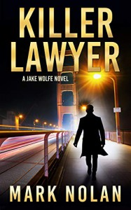 Killer Lawyer (Jake Wolfe #3) - Mark Nolan