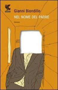 Nel nome del padre - Gianni Biondillo