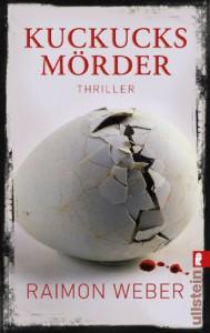 Kuckucksmörder: Thriller - Raimon Weber