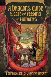 A Dragon's Guide to the Care and Feeding of Humans - Laurence Yep, Joanne Ryder
