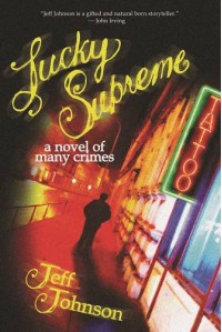 Lucky Supreme: A Novel of Many Crimes - Jeff Johnson