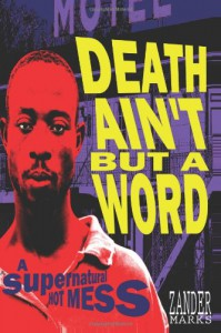 Death Ain't But A Word - Zander Marks