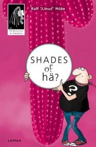 "Shades of hä? (German Edition) - Ralf ""Linus"" Höke, Andre Sedlaczek"