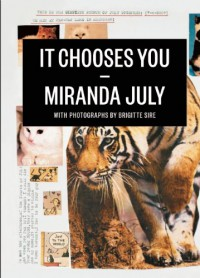 It Chooses You - Miranda July, Brigitte Sire