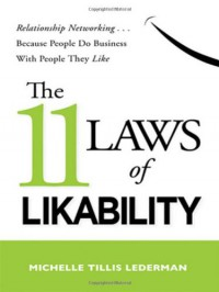 The 11 Laws of Likability: Relationship Networking... Because People Do Business with People They Like - Michelle Tillis Lederman