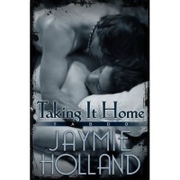 Taking it Home - Jaymie Holland
