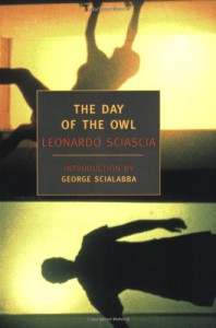 The Day of the Owl - Anthony Oliver, George Scialabba, Archibald Colquhoun, Leonardo Sciascia