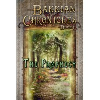 The Prophecy (Bakkian Chronicles, #1) - Jeffrey M. Poole