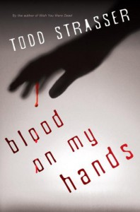 Blood on My Hands - Todd Strasser