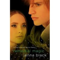 Remedial Magic (Faeriewalker, #0.5) - Jenna Black