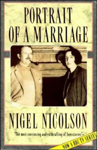 Portrait of a Marriage: Vita Sackville-West and Harold Nicolson - Nigel Nicolson