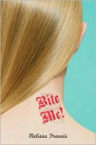 Bite Me! - Melissa Francis