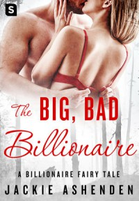 The Big, Bad Billionaire: A Billionaire Romance (The De Santis Brothers) - Jackie Ashenden