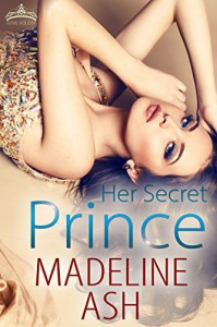 Her Secret Prince (Royal Holiday Book 2) - Madeline Ash