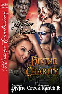 Divine Charity - Heather Rainier