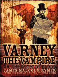Varney The Vampire; Or, The Feast Of Blood -
