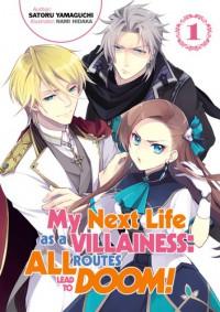 My Next Life as a Villainess: All Routes Lead to Doom!, Vol. 1 (light novel) - Satoru Yamaguchi, Nami Hidaka, Shirley Yeung