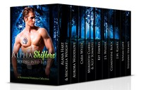 Alpha Shifters: Spring into Lust (A 10-book Shifter Romance Boxed Set) - Cara Wylde, Aurora Woodlove, Alana Hart, Meredith Clarke, Kit Fawkes, J. S. Wilder, Clementine Roux, J. M. Klaire, Vivian Cove, Steffanie Holmes