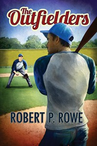 The Outfielders - Robert P. Rowe