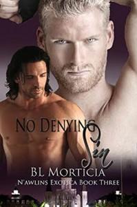 No Denying Sin (N'awlins Exotica Book 3) - BLMorticia, Michael Mandrake, Jeni Chapelle, Sara York