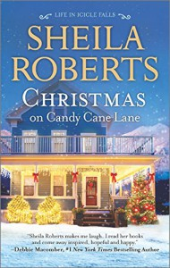 Christmas on Candy Cane Lane (Life in Icicle Falls) - Sheila Roberts