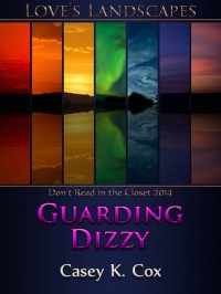 Guarding Dizzy - Casey K. Cox