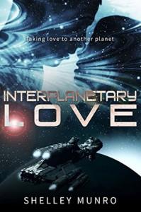 Interplanetary Love - Shelley Munro