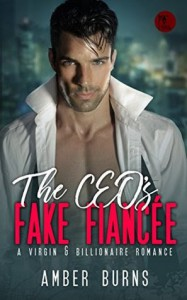 The CEO's Fake Fiancee: (A Virgin & Billionaire Romance) - Amber Burns