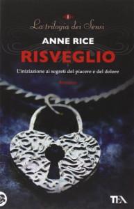Risveglio. La trilogia dei Sensi: 1 - Anne Rice, F. Saba Sardi
