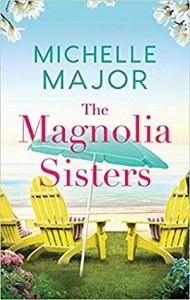 The Magnolia Sisters - Michelle Major