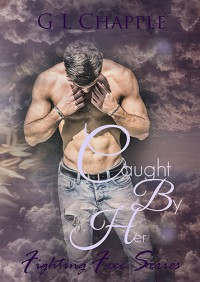 Caught by Her - G.L. Chapple