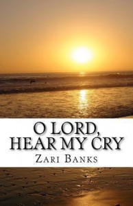 O Lord, Hear My Cry - Zari Banks