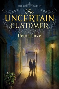 The Uncertain Customer - Pearl Love