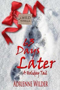 63 Days Later: A Holiday Tail - Adrienne Wilder