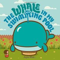 The Whale in My Swimming Pool - Joyce Wan