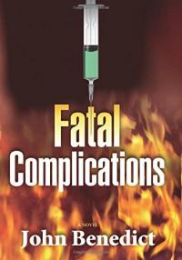 Fatal Complications - John Benedict