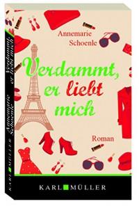 Verdammt, er liebt mich - Annemarie Schoenle