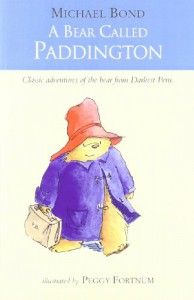 A Bear Called Paddington - Michael Bond, Peggy Fortnum