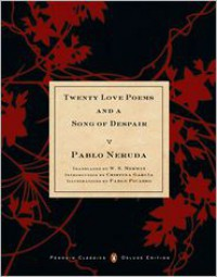 Twenty Love Poems and a Song of Despair - Pablo Neruda, W.S. Merwin, Cristina Garcia, Pablo Picasso