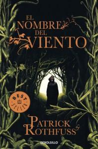El Nombre del Viento (Crónica del Asesino de Reyes, #1) - Patrick Rothfuss